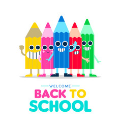 Welcome back to school cartoon pencil friends vector