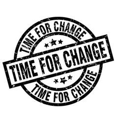time for change round grunge black stamp vector image vector image