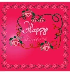 Happy birthday greeting card with roses vector image