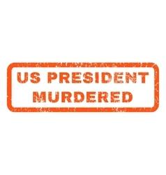 Us President Murdered Rubber Stamp vector