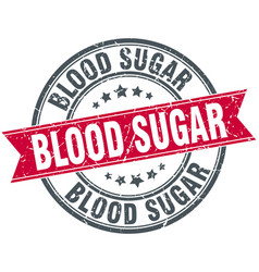 Blood sugar round grunge ribbon stamp vector