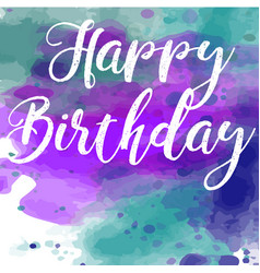watercolor greeting card - happy birthday vector image
