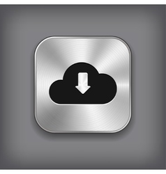 Cloud download icon - metal app button vector image