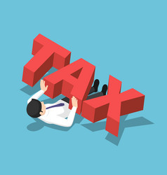isometric businessman crushed under big tax vector image