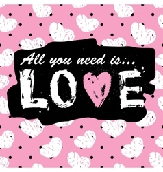 All you need is love vintage print and slogan vector