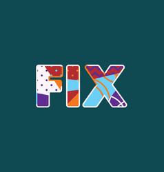 Fix concept word art vector