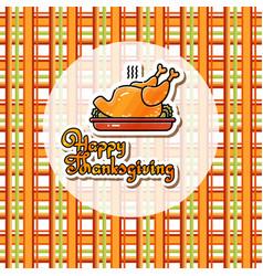 happy thanksgiving card cartoon roast turkey vector image