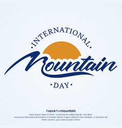 letter international mountain day creative banner vector image