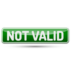 not valid - abstract beautiful button with text vector image