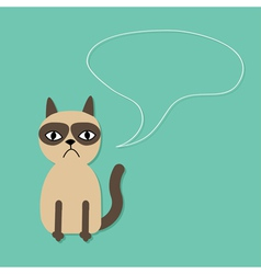 Cute sad grumpy siamese cat and speech bubble vector