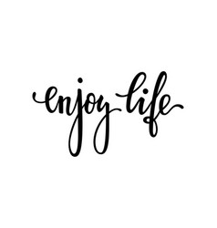 enjoy life inspirational and motivational quotes vector image