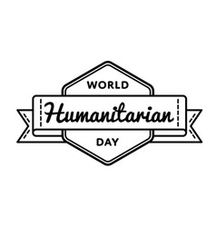 World humanitarian day greeting emblem vector