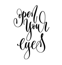 open your eyes - hand lettering text positive vector image