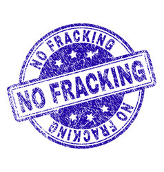 Grunge textured no fracking stamp seal vector