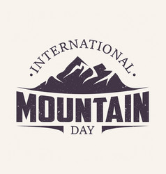 vintage amblem letter international mountain day vector image