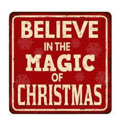 believe in the magic of christmas vintage rusty vector image