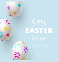 happy easter holiday composition with easter eggs vector image