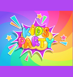 kids party banner on rainbow background vector image