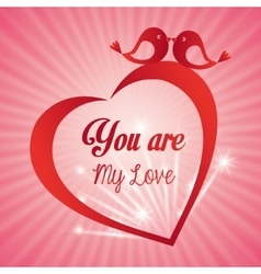 Valentines day card you are my love heart bird vector
