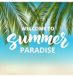 Welcome to summer paradise - hand drawn brush vector image