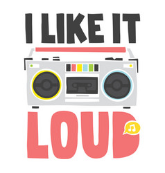 i like loud music old school cassette player vector image