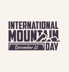 letter international mountain day with mountain vector image