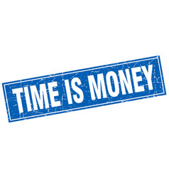 Time is money blue square grunge stamp on white vector