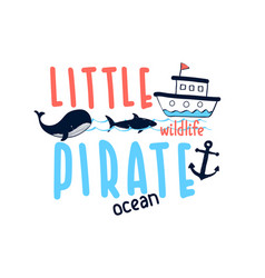whale and ship print design with slogan vector image