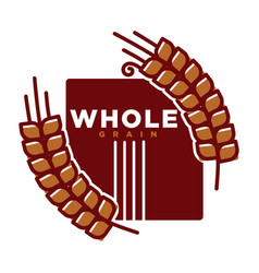 whole grain product emblem vector image vector image