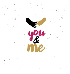 You and me with hands doodle quote vector image vector image
