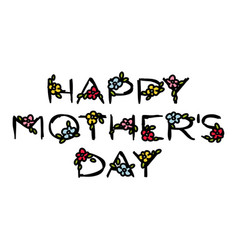 happy mothers day lettering with cute flowers vector image