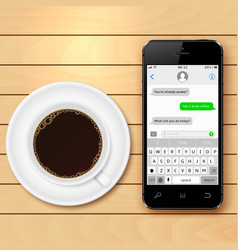Mobile phone with sms chat on screen and coffee vector