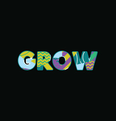 Grow concept word art vector