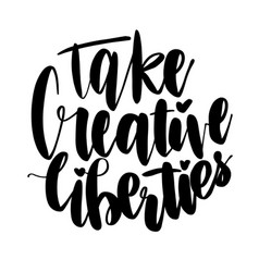 Take creative liberties vector