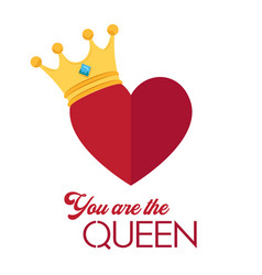 Valentine day you are the queen image vector