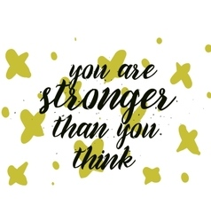 You are stronger than you think inscription vector image