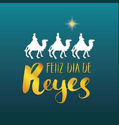 Feliz dia de reyes happy day of kings vector