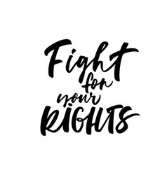 fight for your rights phrase vector image