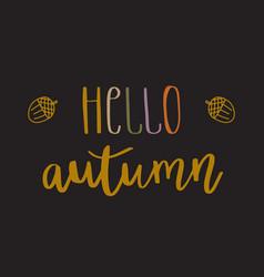 hello autumn lettering text vector image