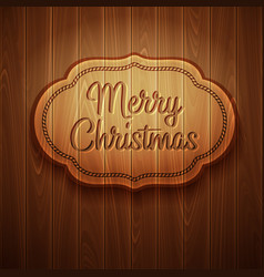 Merry Christmas frame on wooden background vector image