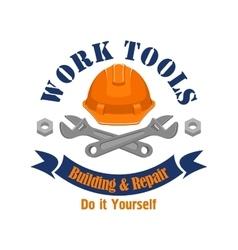Work tools emblem Repair building sign vector image vector image