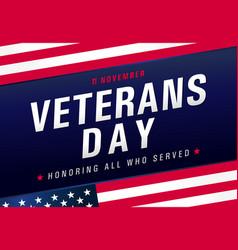 11 november honoring all who served veterans day vector image