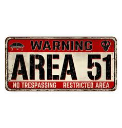 Area 51 vintage rusty metal sign vector