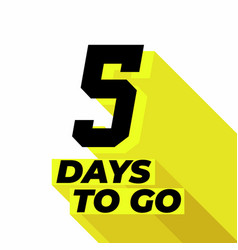 Five day to go with long shadow vector
