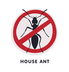 House ant insect prohibition sign pest control vector