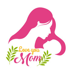 Silhouette woman and baby love you mom floral vector
