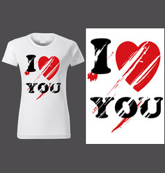 Women t-shirt design with inscription i love you vector