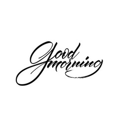 Lettering good morning wrote brush good vector