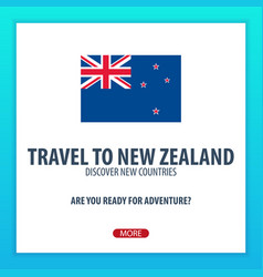 travel to new zealand discover and explore new vector image