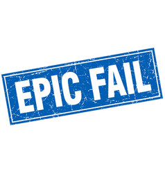 Epic fail blue square grunge stamp on white vector